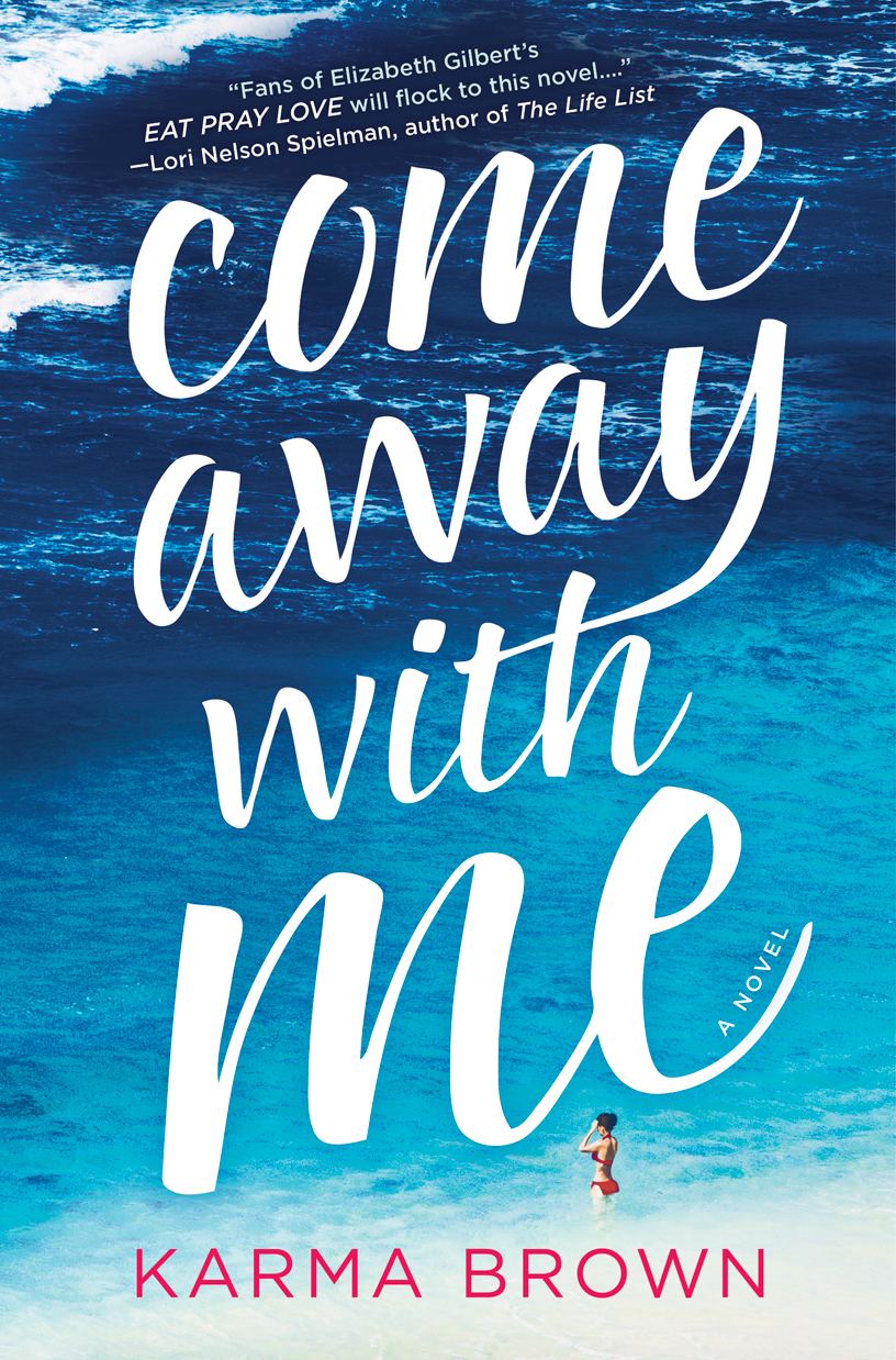 Come away with me by Author Karma Brown