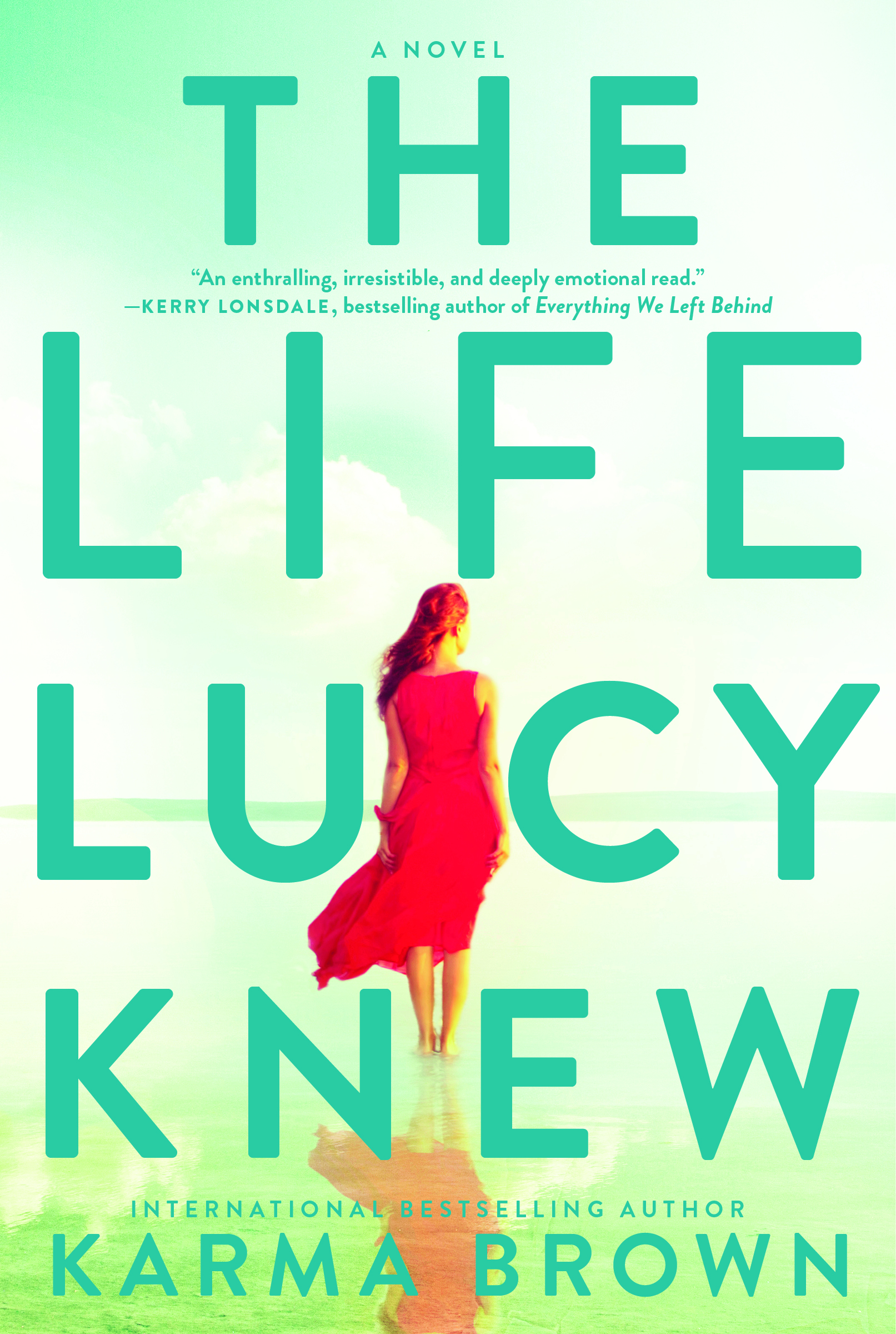 The life Lucy knew by author Karma Brown
