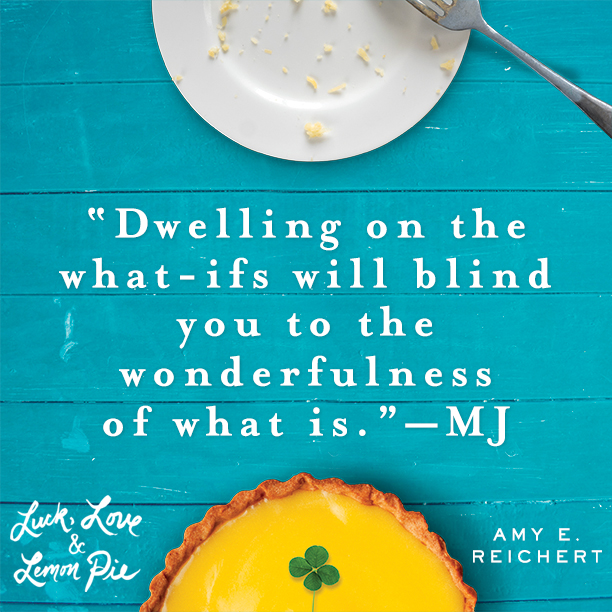 Quote from Luck, Love and Lemon Pie by author Amy E. Reichert