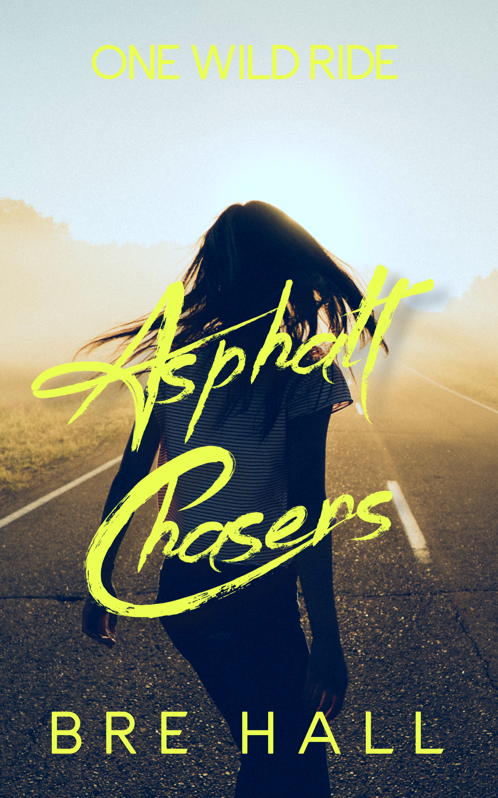 Asphalt Chasers by YA author Bre Hall