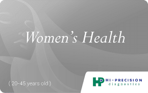 Hi-Precision Women's Health Silver Package    One-time use health package for women age 20-45 that includes routine and specialized tests to asses the risk of heart disease, screen for diabetes, and evaluate thyroid and liver functions   ₱2580