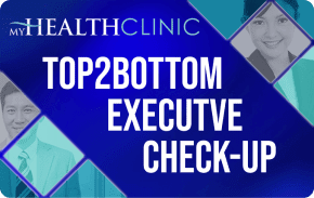 MyHealth Top2Bottom Executive Checkup Package    ₱10,000 one-time payment   One-time use executive health package to monitor overall physical health and identify early signs of illnesses recommended for 21 to 49 years old.