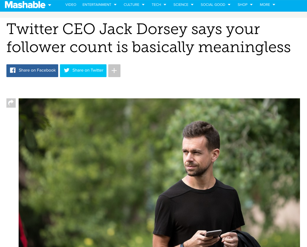 Screenshot of Mashable headline: Twitter CEO Jack Dorsey says your follower count is basically meaningless