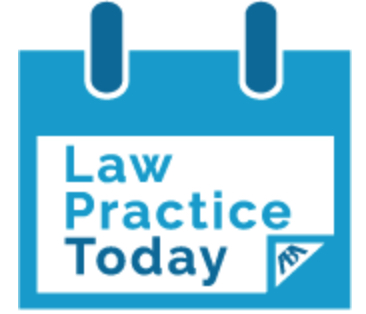 ABA Law Practice Division, April 13, 2018.    *Reproduced with Permission in: The Mentor (Newsletter of the State Bar of Michigan's Master Lawyers Section, Spring 2018); Attorney Journal (Orange County and San Diego Editions, July 2018).