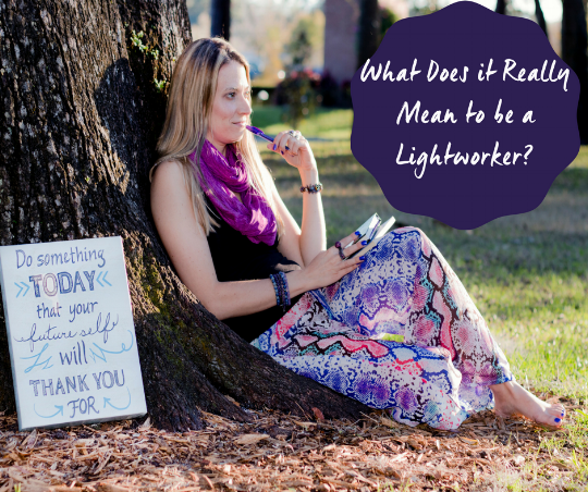 What Does it Really Mean to be a Lightworker?