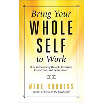 Mike Robbins encourages us to embrace our imperfections, appreciate who we are, and be bold and authentic in how we communicate with others at work.   Learn more here