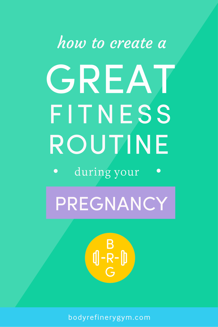 How to Create a Great Fitness Routine During Pregnancy   Body Refinery Gym