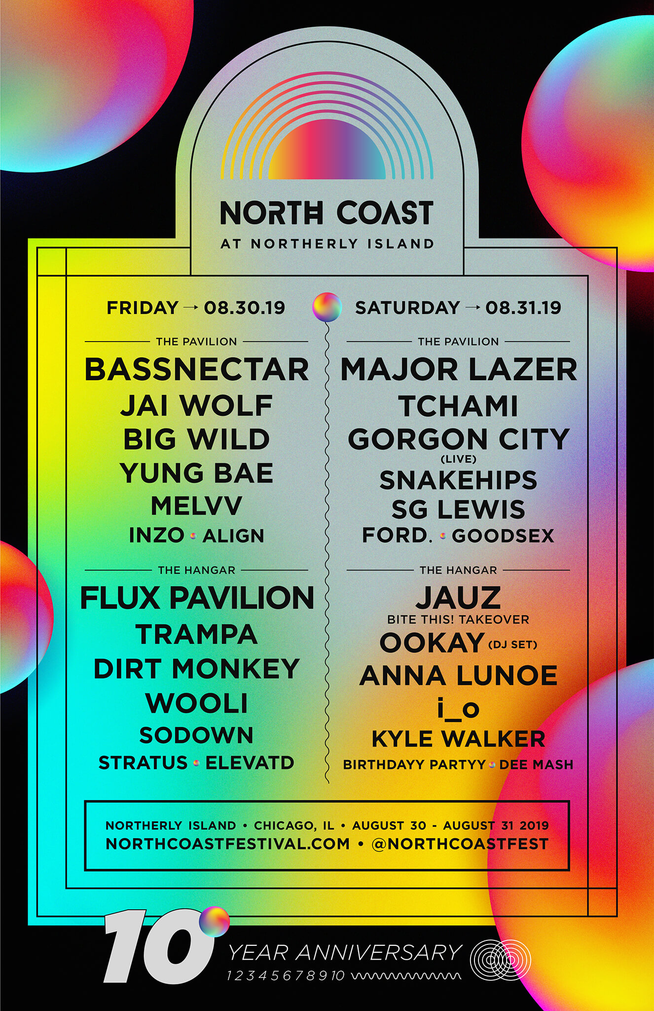 North Coast at Northerly Island will take place August 30th and August 31st, 2019 at Huntington Bank Pavilion at Northerly Island, located on the lakefront in downtown Chicago on Museum Campus and adjacent to Soldier Field.   Address: Huntington Bank Pavilion at Northerly Island  1300 S Linn White Dr Chicago, IL 60605   Festival Hours:  Friday, August 30th, 2019: 2:30 PM – 11:00 PM Saturday, August 31st, 2019: 2:30 PM – 11:00 PM  This festival is all ages.  DOWNLOAD RADIATE  Download the app  Radiate  to start meeting the rest of your North Coast fam, and get the latest event info. #SharingIsCaring :)      NCMF Afterparty: Flux Pavilion at Concord Music Hall    Concord Music Hall    Get Tickets      Official North Coast After Parties with INZO    House of Blues Chicago    Get Tickets      North Coast Aftershow - DIPLO    PRYSM Nightclub    Get Tickets      NCMF Afterparty [Day 2]: Artist TBD    PRYSM Nightclub    Interested      NCMF Afterparty: Tchami at Concord Music Hall    Concord Music Hall    Get Tickets      Official North Coast After Parties with GORGON CITY    House of Blues Chicago    Get Tickets      NCMF Afterparty: JAUZ at Concord Music Hall    Concord Music Hall    Get Tickets