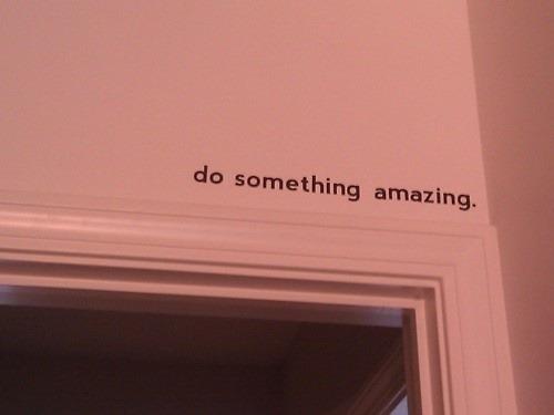 do something amazing.jpg