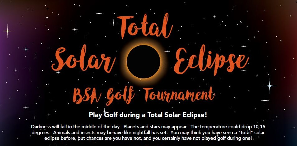 Total Solar Eclipse Golf Tournament - When: August 21st | 11:00am - 4:00pmWhere: Country Club of Missouri