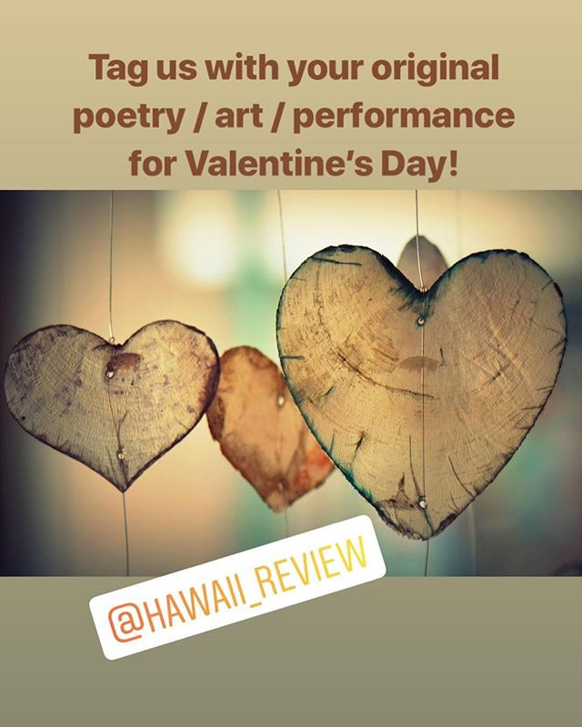 Tag us with your Valentine's writing / art / performance for a chance to win a copy of Hawai'i Review. #valentinesday2019 #poetryofinstagram #artistsoninstagram #nativeart #pacificart #hawaiianartist #slampoetry #performanceart