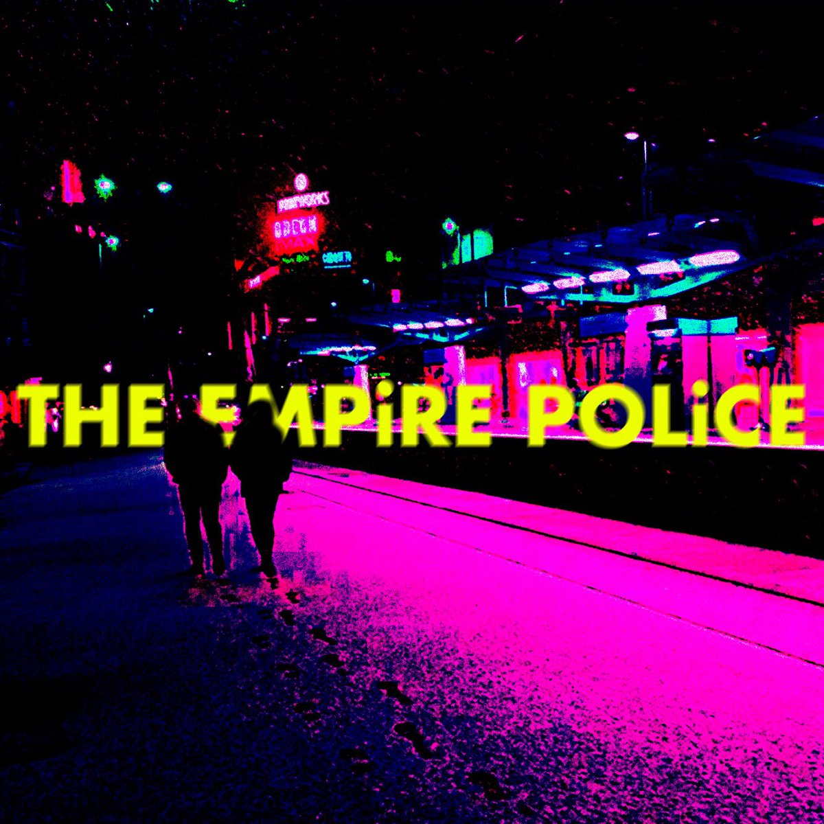 The Empire Police - Out of Nowhere