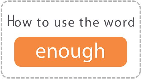 how-to-use-the-word-enough.jpg