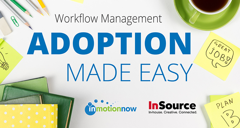 Streamline your workflow, drive better results.  Get the best practices your team needs to be more effective—from streamlining your workflow and getting buy-in for a solution that manages it to fostering better collaboration at each stage of your process.  >>  WATCH WEBINAR