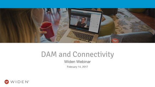 Connectivity and DAM  Focusing on key points where DAM and connectivity intersect to help marketers and creatives gain workflow efficiencies and better reach their audiences.   >>   WATCH WEBINAR