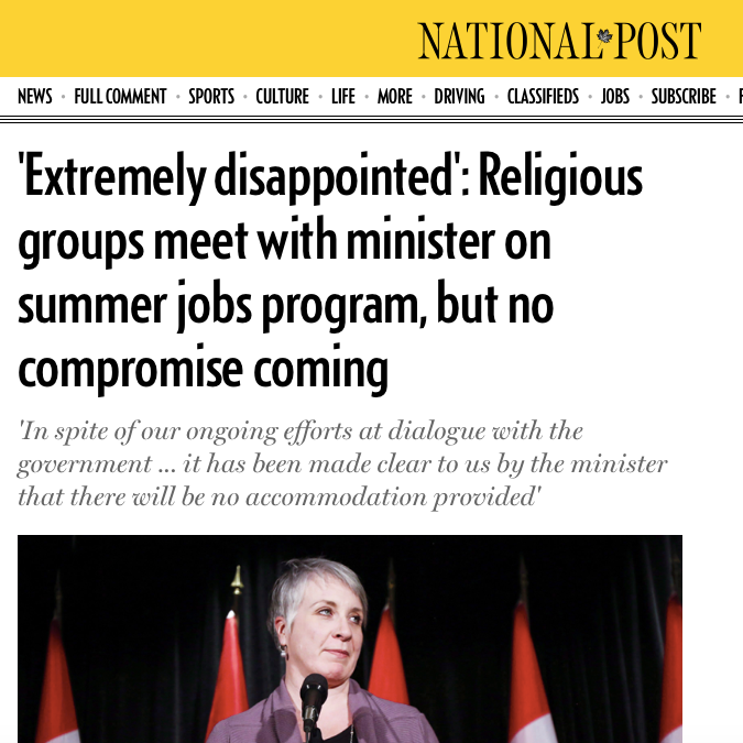 National Post: - 'Extremely disappointed': Religious groups meet with minister on summer jobs program, but no compromise coming