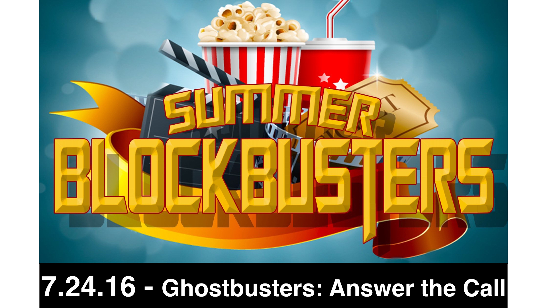7.24.16-Ghostbusters: Answer the Call