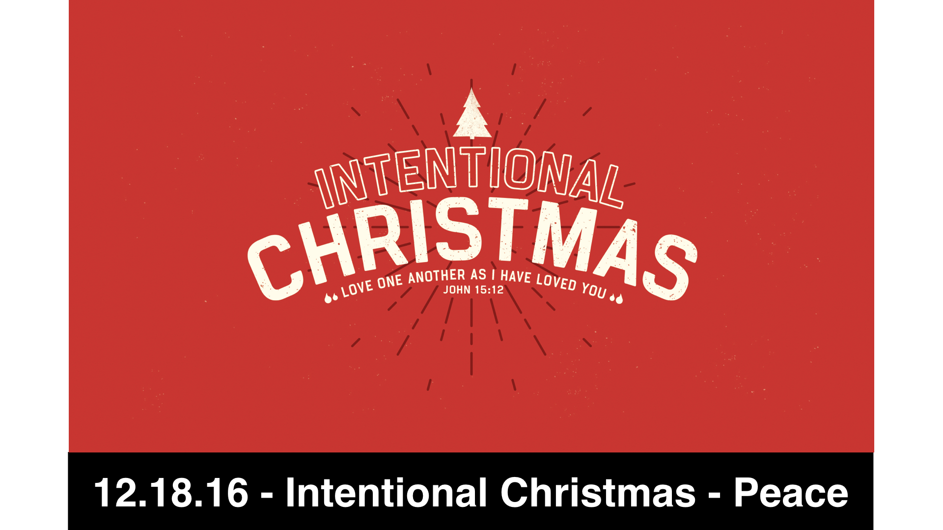 12.8.16 - Intentional Christmas - Peace