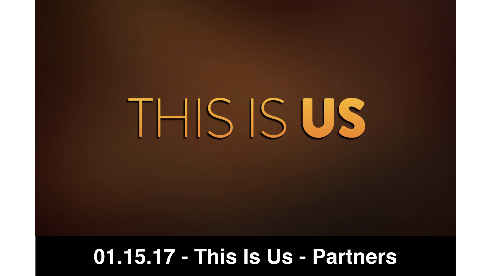 01.15.2017 - This Is Us 2 - Partners