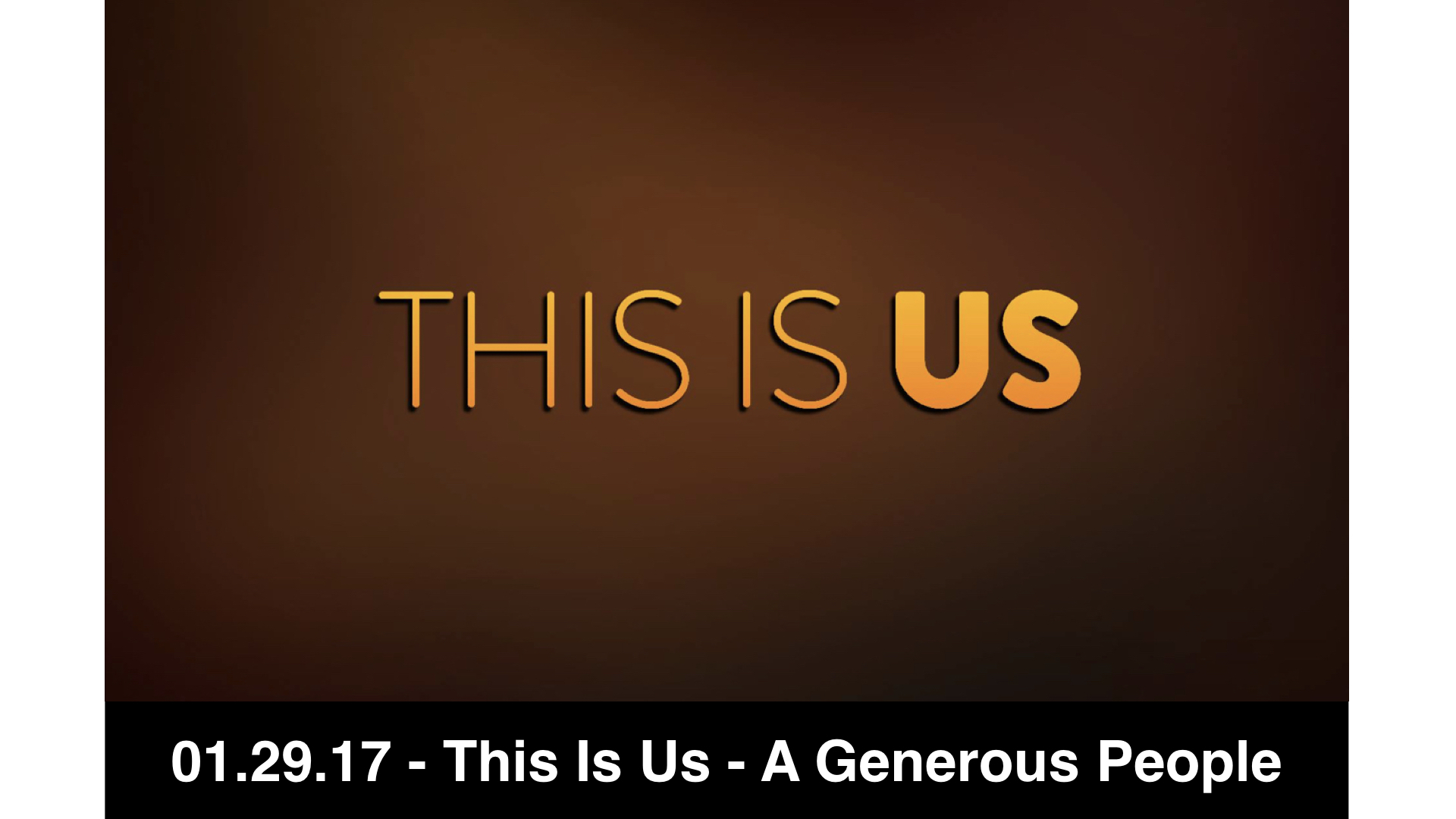 01.19.17 - This Is Us 4 - Generous People