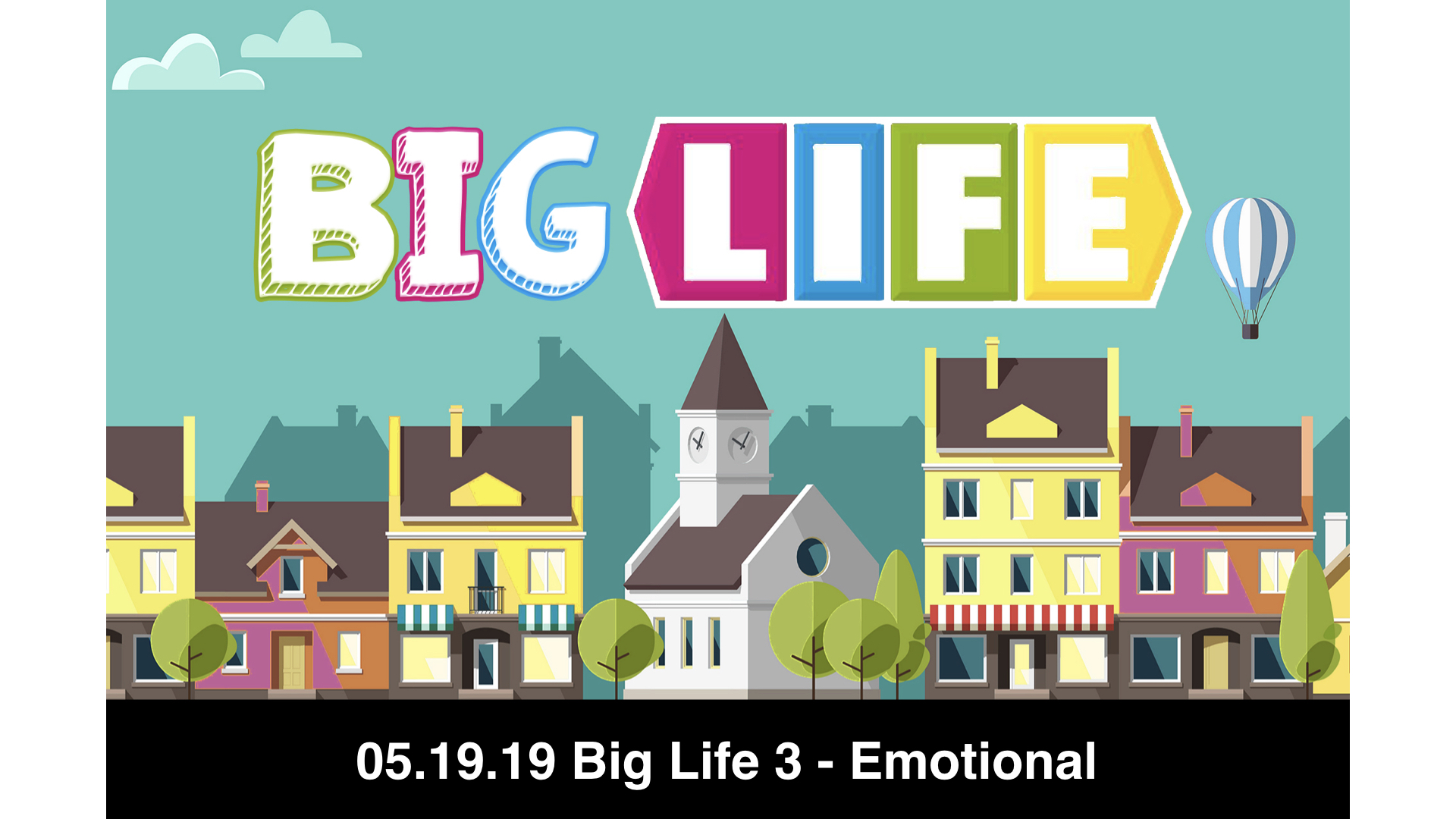 05.19.19 Big Life 3 - Emotionally