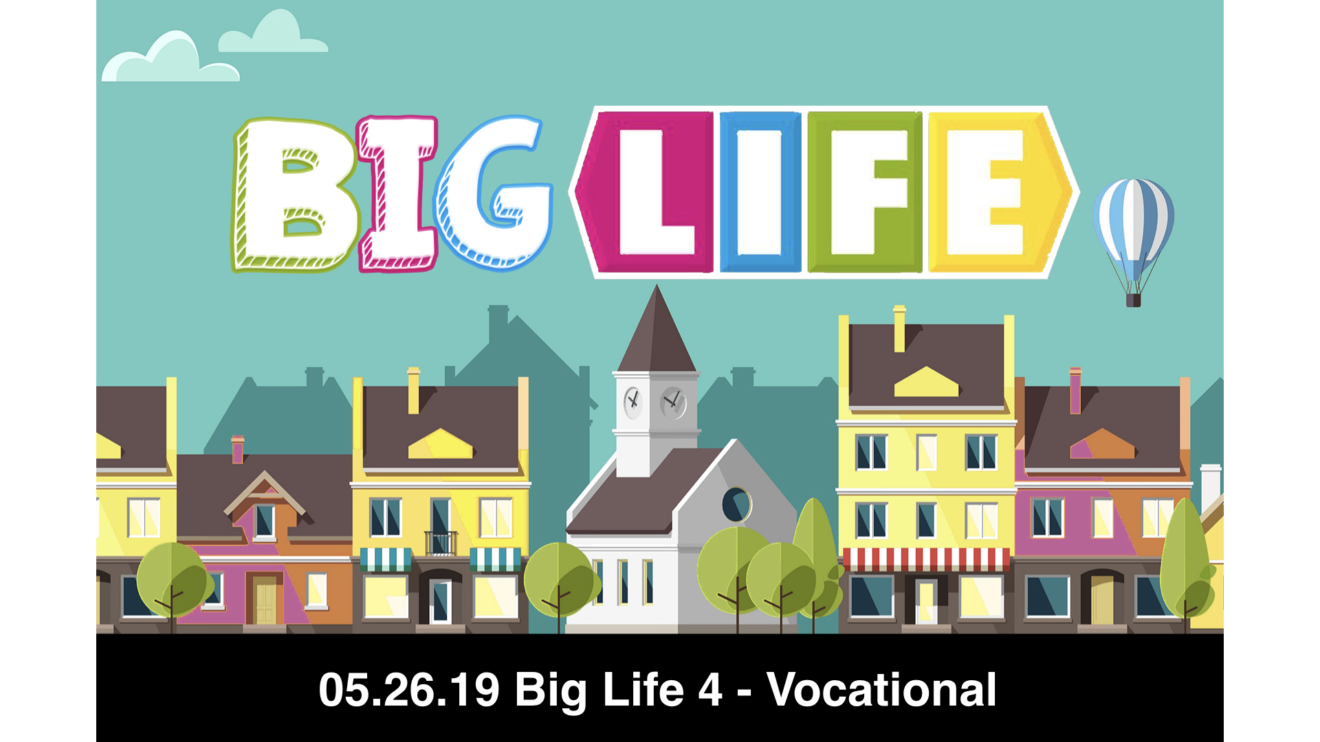 05-26-19 Big Life 4 - Vocationally