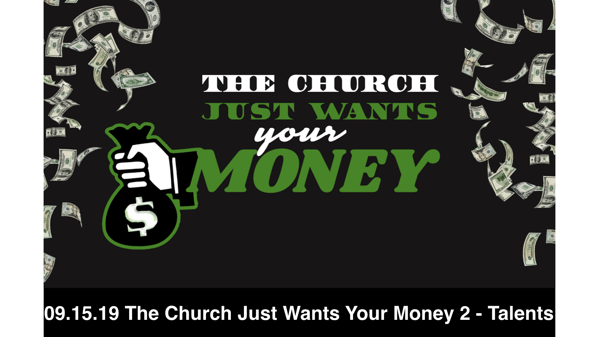 09.15.19 The Church Just Wants Your Money 2 - Talents