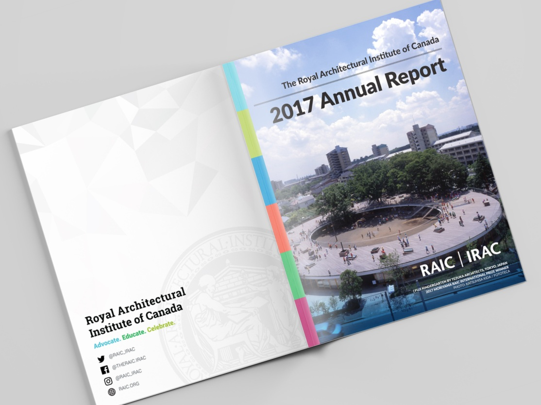RAIC Annual report 2017 - Annual Report designed for The Royal Architectural Institute of Canada.