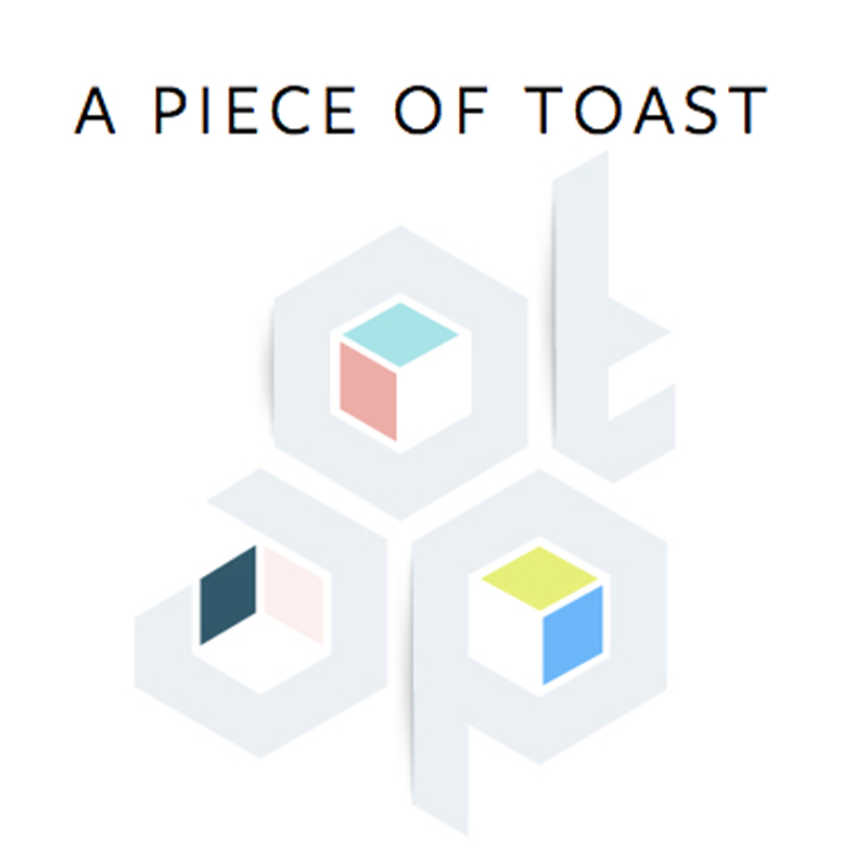 A Piece of Toast - May 2017