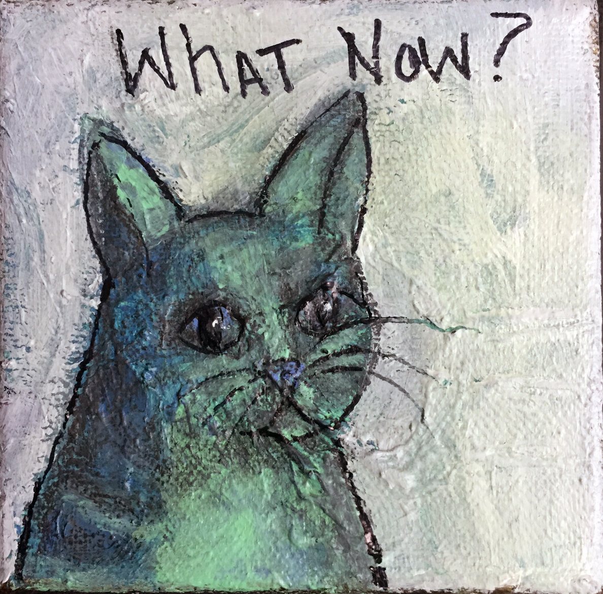 """Little What Now Cat"" 4"" x 4"" Acrylic Oil Graphite on Canvas Bid until September 8, 2016"