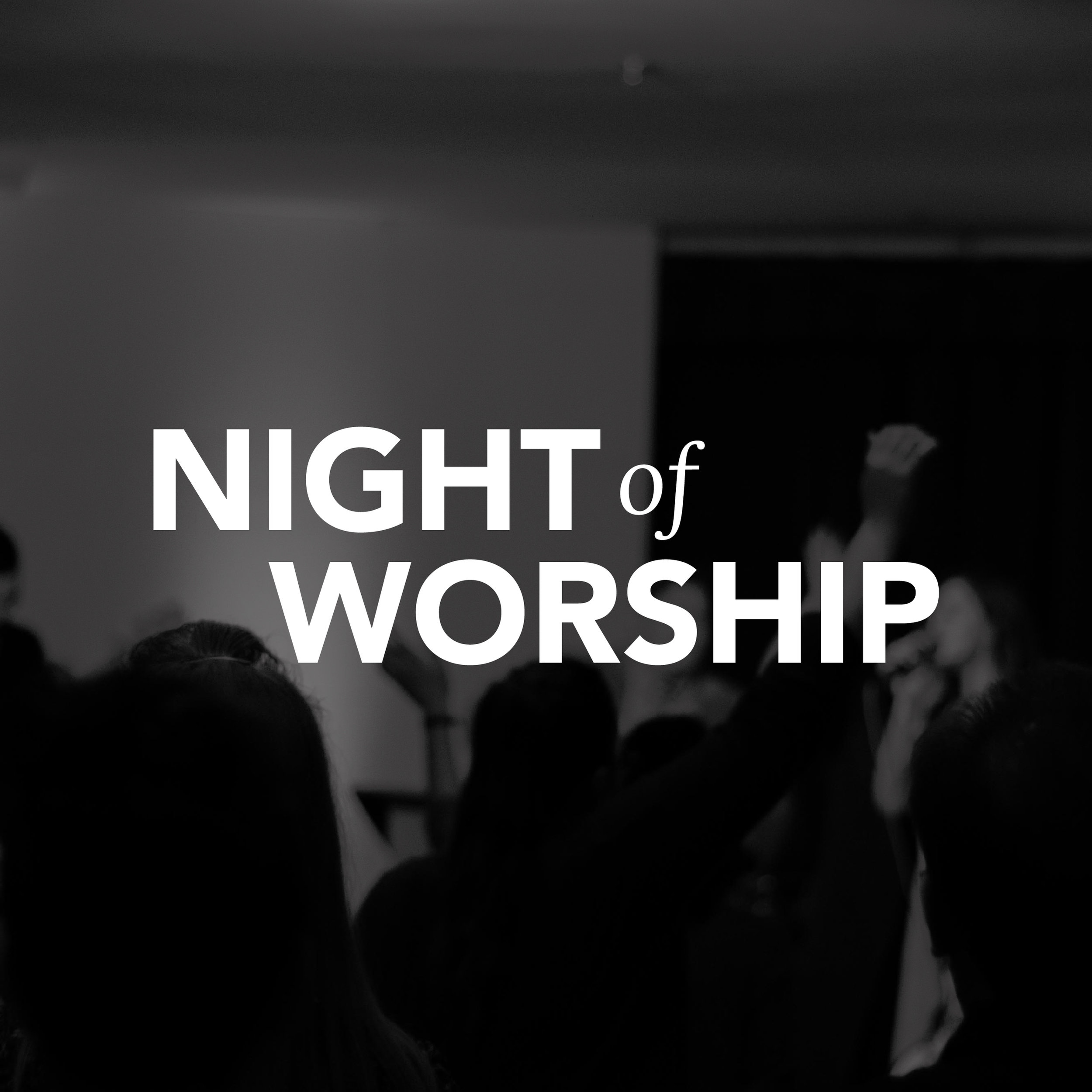Night of Worship - Branding Systems & Graphic Design, Copywriting Print Production, Video Production, Web Design