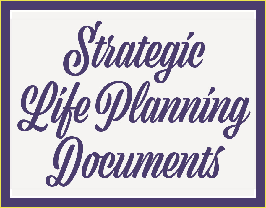 Click here to open the Strategic Life Planning Documents.