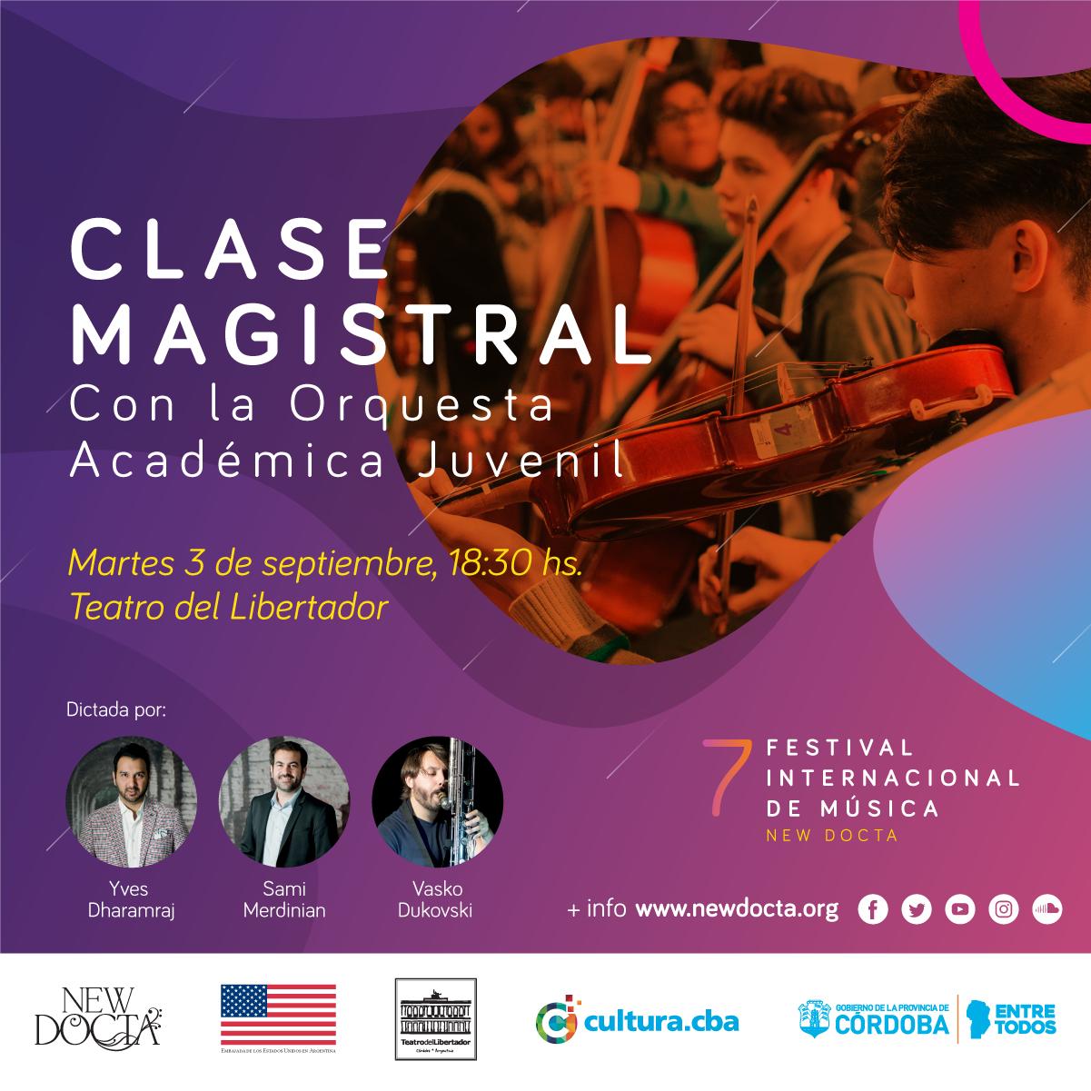 Clase Magistral con la Orquesta Académica Juvenil - Martes 3/9/201918:30 a 20:00 hs.: Violines y Violas, Sala Mayor18:30 a 20:00 hs.: Cellos y Bajos, Sala Tejeda20:00 a 21:30 hs.: Vientos, Sala MayorTeatro del LibertadorVélez Sársfield 365, Córdoba
