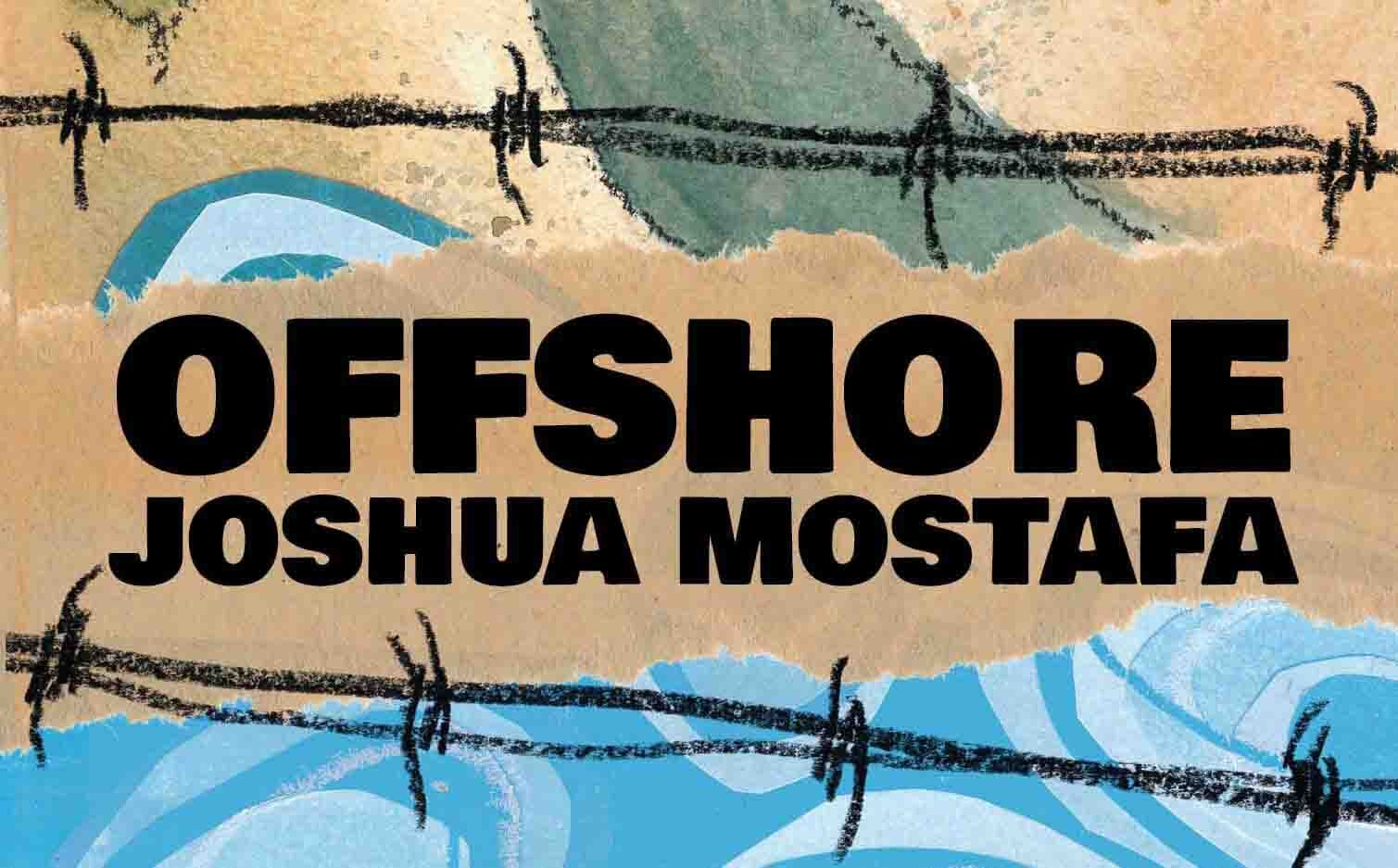 - We're thrilled to announce that Offshore by Joshua Mostafa has been optioned by filmaker Partho Sen-Gupta
