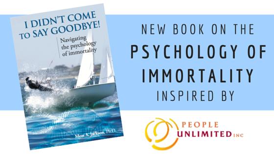 People Unlimited Moss Jackson Psychology of Immortality