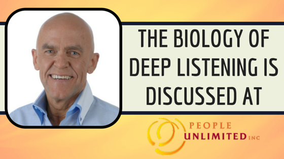 Biology of deep listening people unlimited