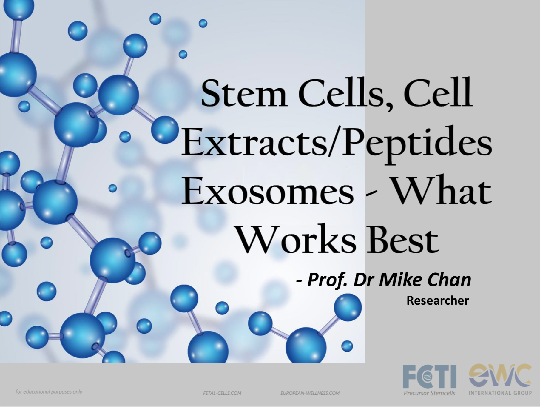 Stem cells, extracts, peptides, exosomes People Unlimited Prof Dr Mike Chan