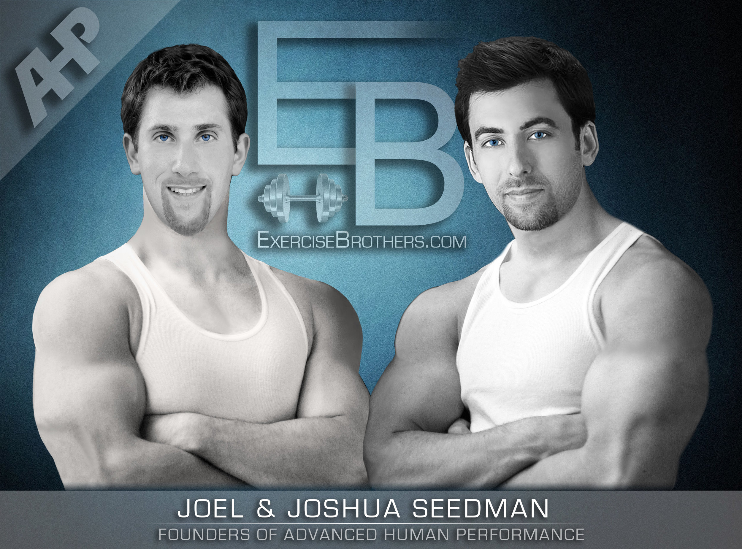 Joel & Joshua Seedman - The Exercise Brothers & Founders of AHP -