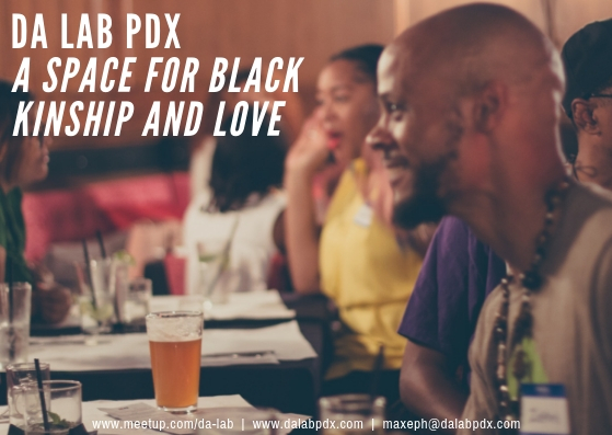 I co-founded a meetup group for black people to get together in Portland, OR.