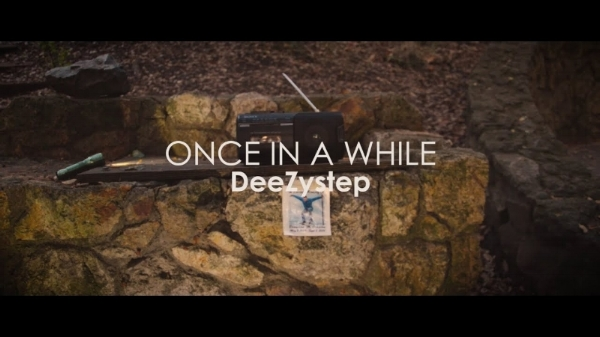DeeZystep - Once in a While   music video out now!
