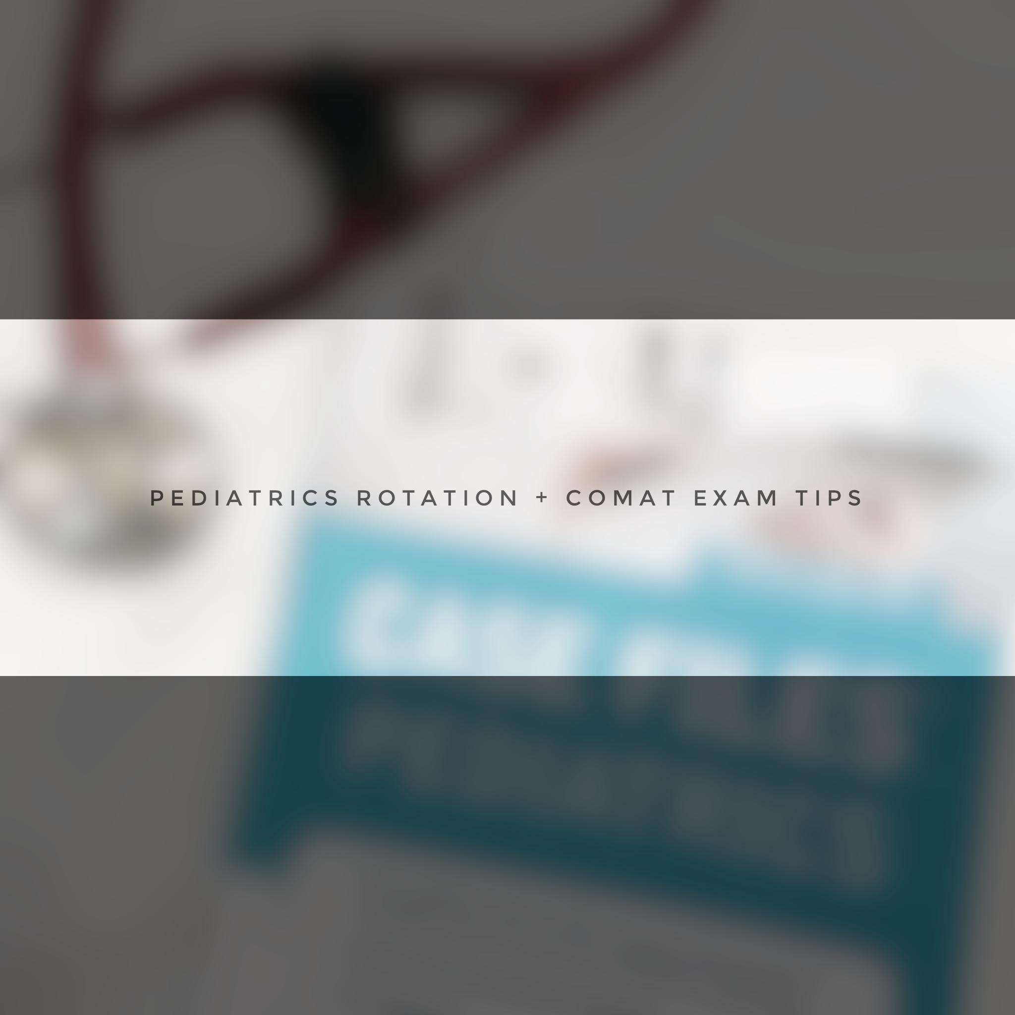 Pediatrics Rotation + COMAT Tips