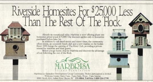 ABOVE - Old school newspaper ads featured the birdhouses that brought so much attention to Marbrisa. It was the idea that mattered, not the media.
