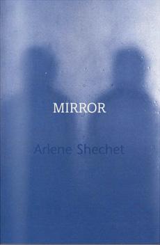 Mirror Mirror  Exhibition catalogue for Mirror Mirror, a 1999 exhibition of Arlene Shechet's work at Elizabeth Harris Gallery, NYC. Essay by Peter Nagy.
