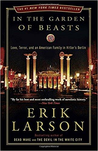 In the Garden of Beasts   - Erik Larson