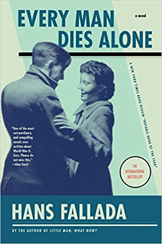 Every Man Dies Alone   - Hans Fallada