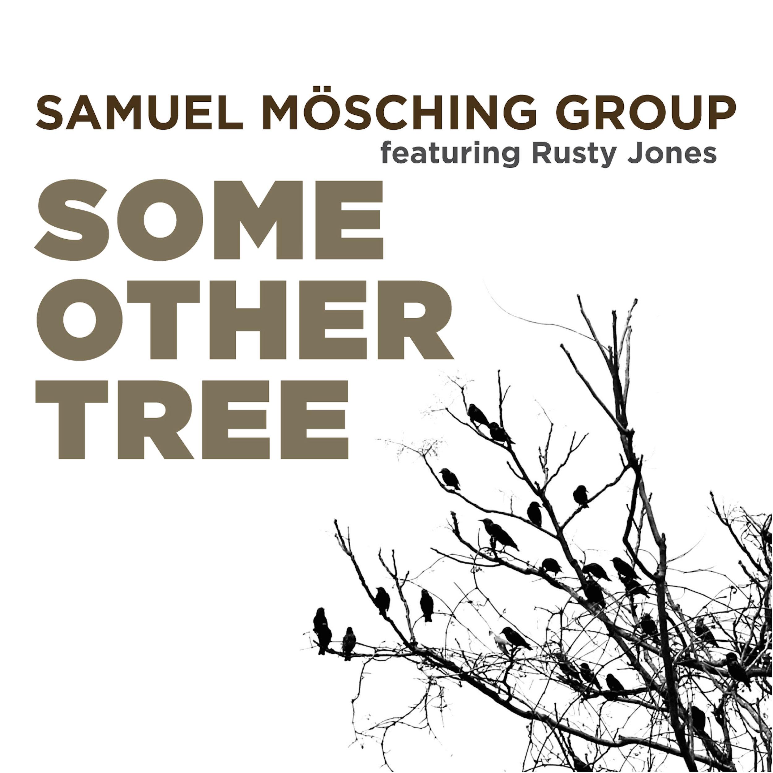 Samuel Mösching Group feat. Rusty Jones | Some Other Tree   buy:  CD   BandCamp   iTunes   Amazon
