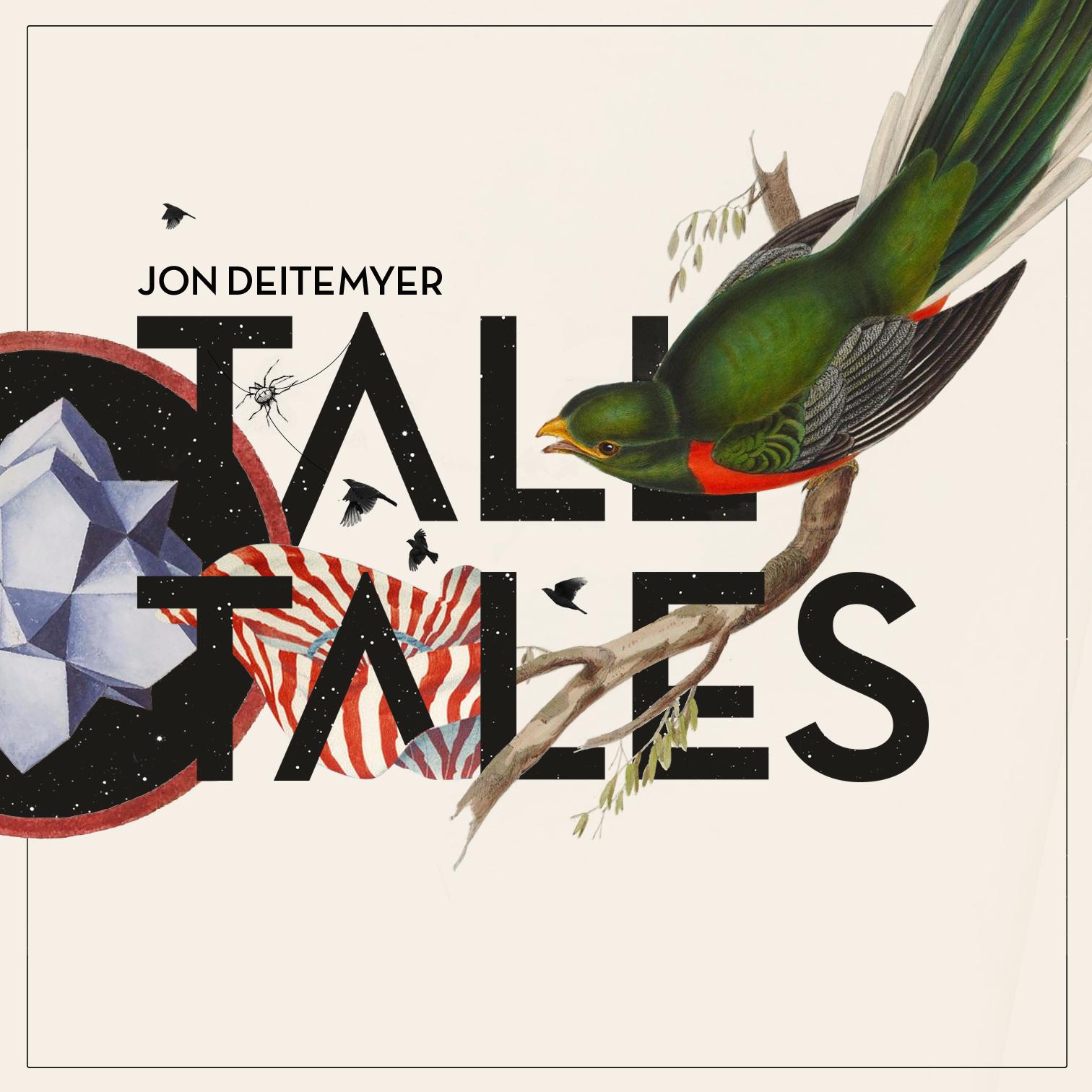 Jon Deitemyer | Tall Tales   buy:  MP3   CD   BandCamp   iTunes   Amazon