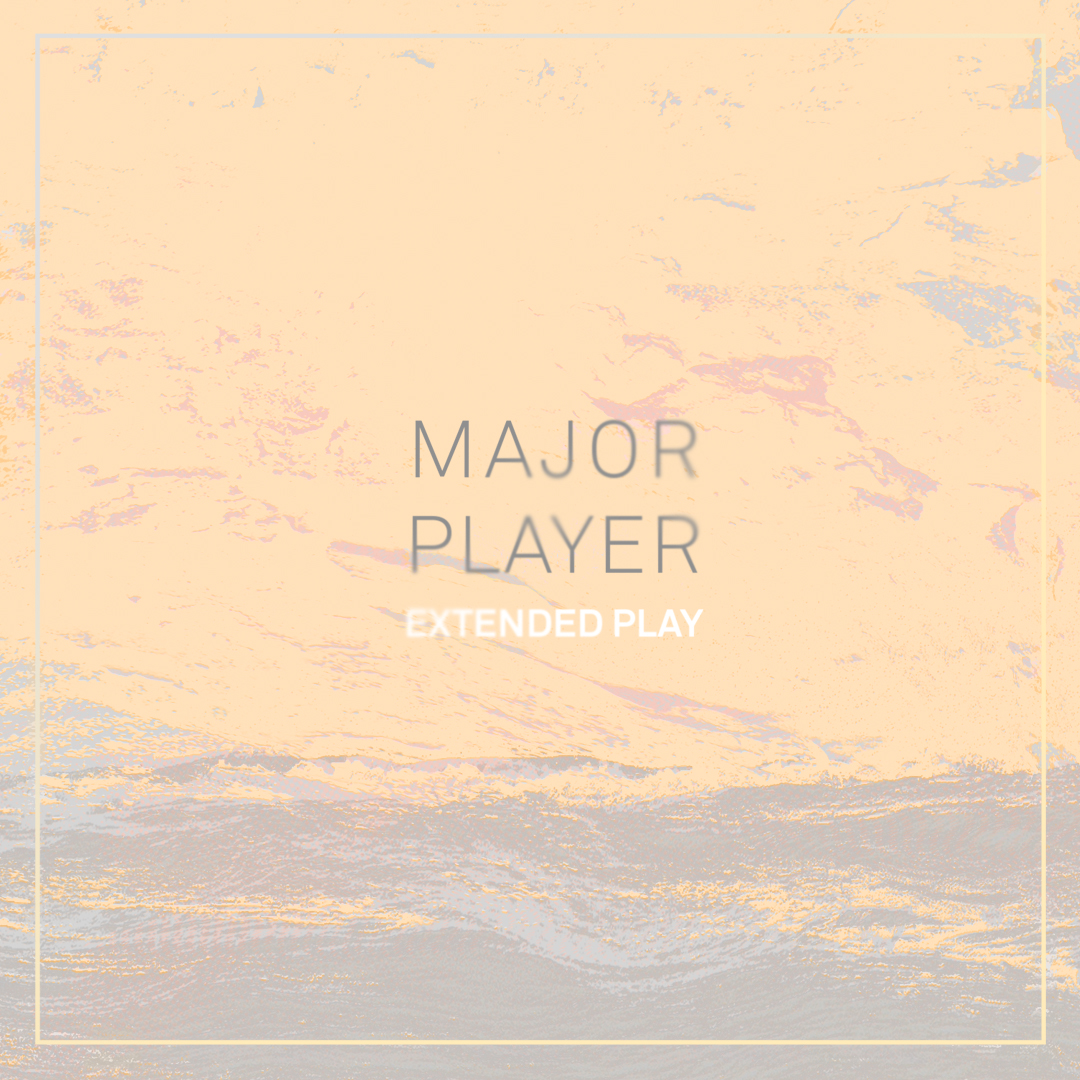 Major Player | Extended Play   buy:  MP3   CD   BandCamp   iTunes   Amazon