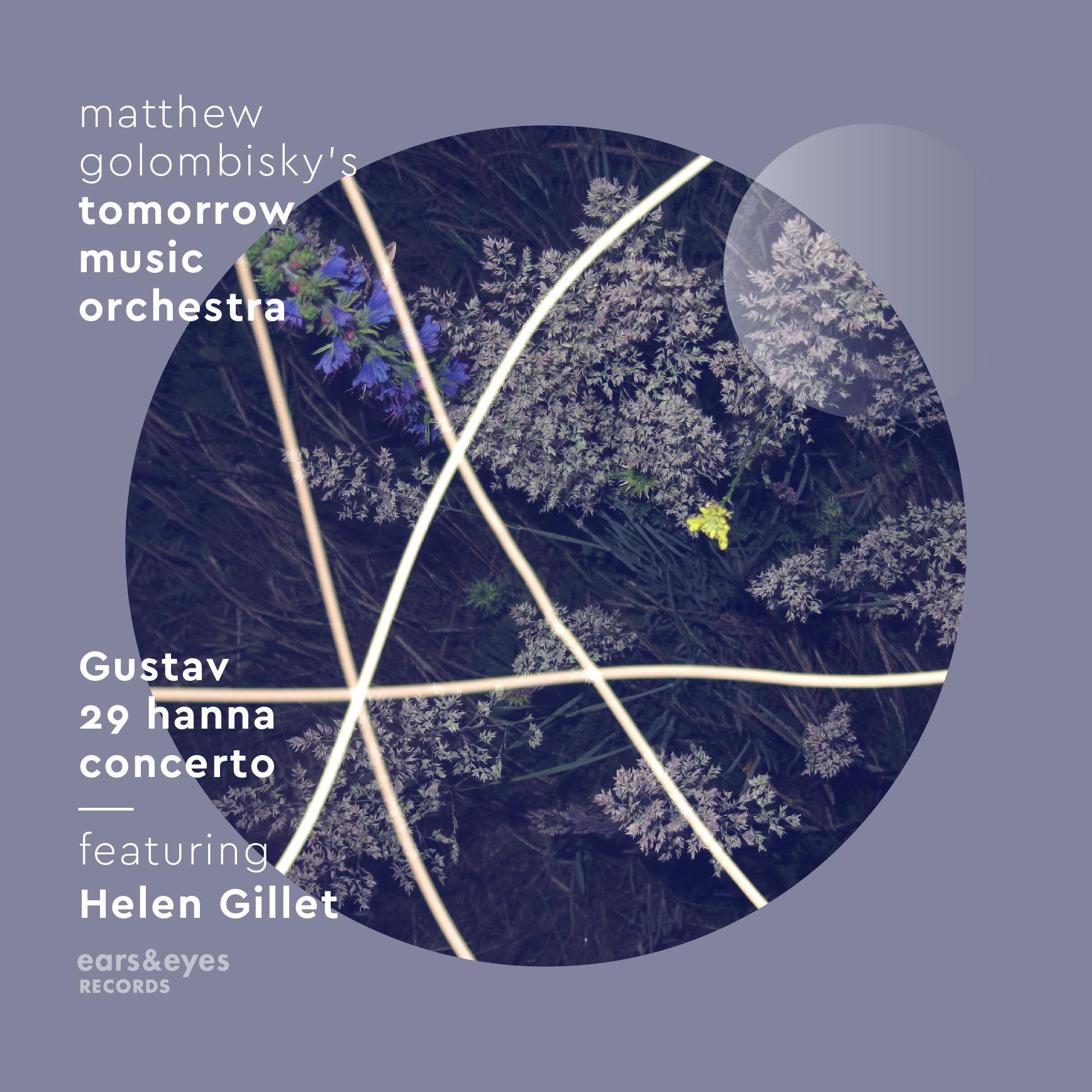 Tomorrow Music Orchestra feat. Helen Gillet | Gustav 29 Hanna Concerto   buy:  MP3   CD   BandCamp   iTunes   Amazon