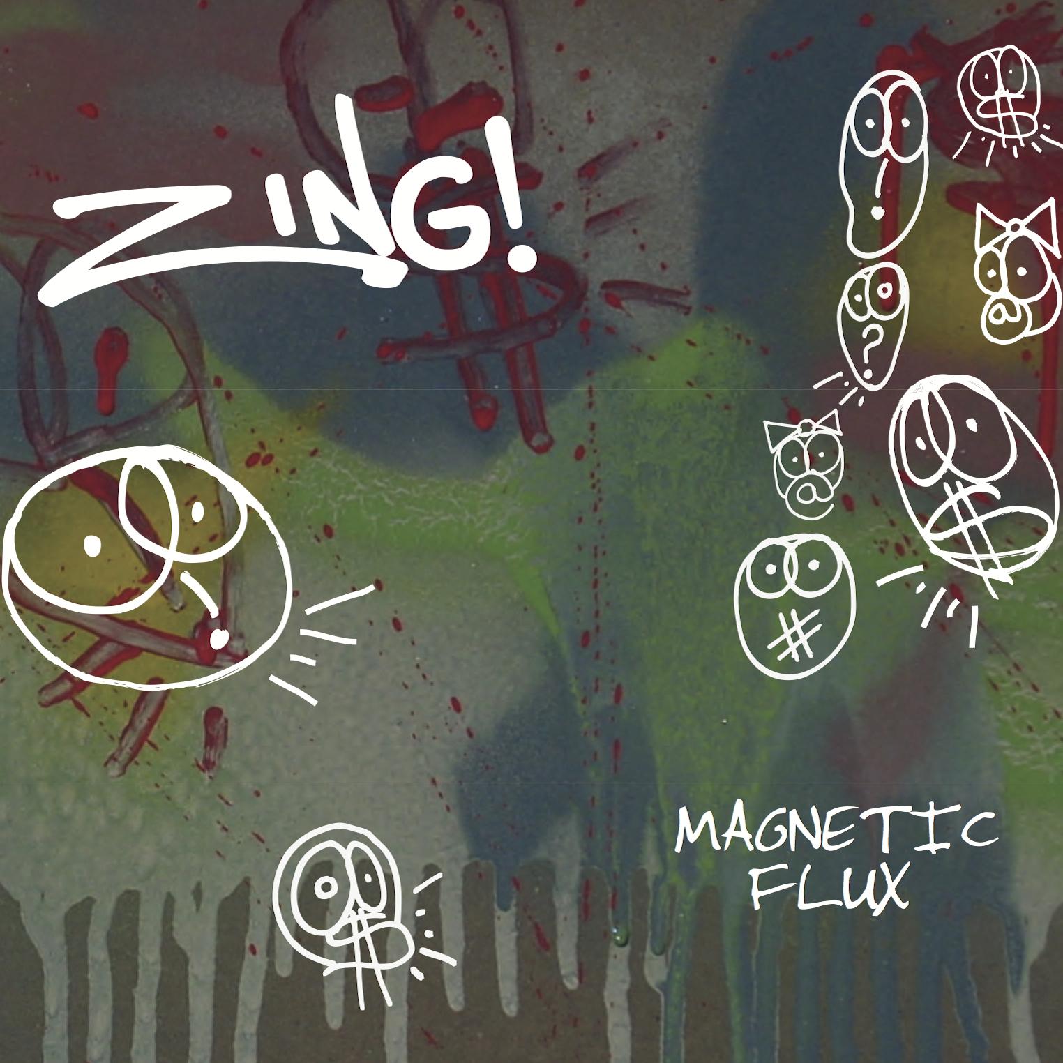 Zing! | Magnetic Flux   buy:  MP3   CD   BandCamp   iTunes   Amazon